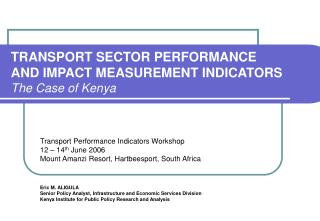 TRANSPORT SECTOR PERFORMANCE AND IMPACT MEASUREMENT INDICATORS The Case of Kenya
