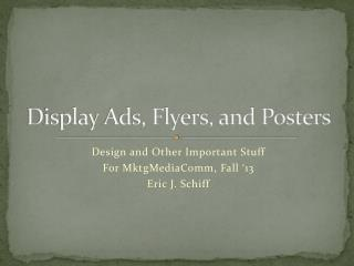 Display Ads, Flyers, and Posters
