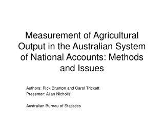 Measurement of Agricultural Output in the Australian System of National Accounts: Methods and Issues