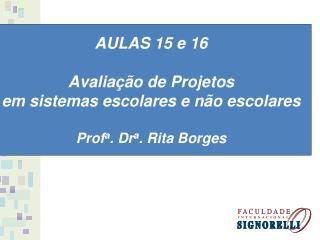 AULAS 15 e 16 Avaliação de Projetos em sistemas escolares e não escolares