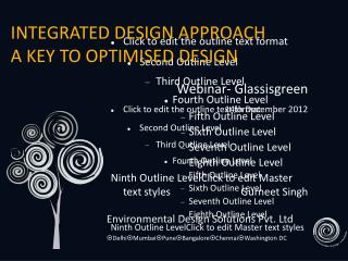 INTEGRATED DESIGN APPROACH  A KEY TO OPTIMISED DESIGN