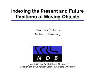 Indexing the Present and Future Positions of Moving Objects