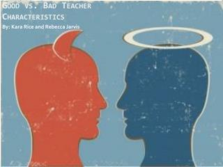 Good vs. Bad Teacher Characteristics