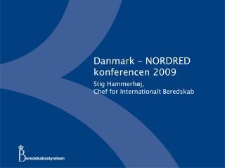 Danmark � NORDRED konferencen 2009