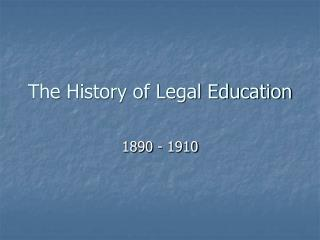 The History of Legal Education