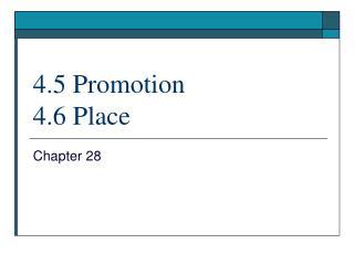 4.5 Promotion 4.6 Place
