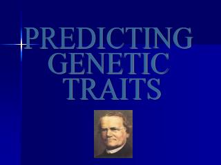 PREDICTING  GENETIC  TRAITS