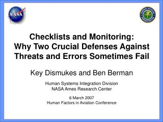 Key Dismukes and Ben Berman Human Systems Integration Division NASA Ames Research Center  6 March 2007 Human Factors in