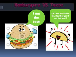 Hamburgers VS Tacos