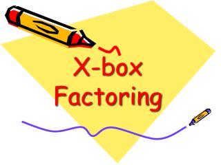 X-box Factoring