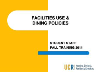 FACILITIES USE & DINING POLICIES
