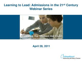 Learning to Lead: Admissions in the 21 st  Century Webinar Series