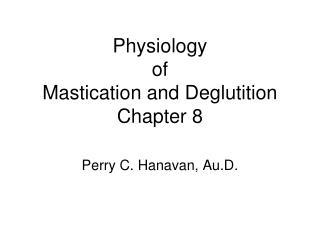 Physiology  of  Mastication and Deglutition Chapter 8