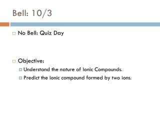 Bell: 10/3