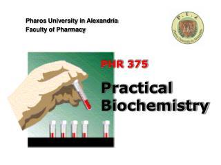 PHR 375 Practical Biochemistry