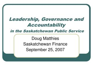 Leadership, Governance and Accountability in the Saskatchewan Public Service