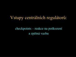Vstupy centrálních regulátorů :