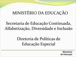Balanço da Situação da Garantia do  Direito à Educação Inclusiva no Brasil : Avanços e Desafios