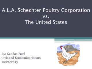 A.L.A. Schechter Poultry Corporation vs.  The United States