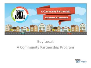Buy Local.  A Community Partnership Program