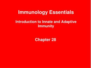 Immunology Essentials Introduction to Innate and Adaptive Immunity