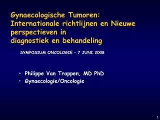 Philippe Van Trappen, MD PhD Gynaecologie/Oncologie