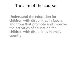 The aim of the course
