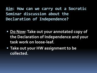 Aim : How can we carry out a Socratic Seminar discussion about the Declaration of Independence?