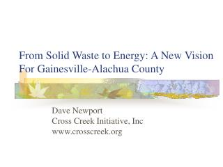 From Solid Waste to Energy: A New Vision For Gainesville-Alachua County