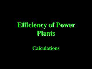 Efficiency of Power Plants