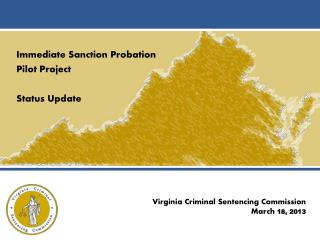 Immediate Sanction Probation  Pilot Project Status Update
