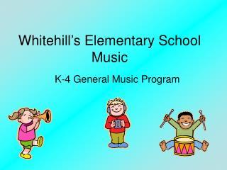 Whitehill's Elementary School Music
