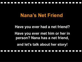Nana's Net Friend