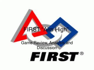 """FIRST """"Aim High"""""""