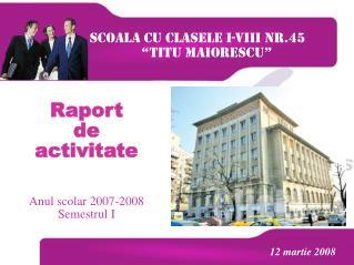"""SCOALA CU CLASELE I-VIII NR.45 """"TITU MAIORESCU"""""""