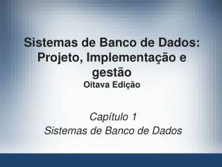 Sistemas de Banco de Dados:  Projeto, Implementação e gestão Oitava Edição