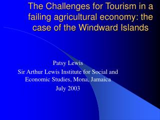 The Challenges for Tourism in a failing agricultural economy: the case of the Windward Islands
