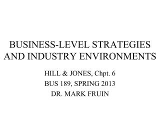BUSINESS-LEVEL STRATEGIES AND INDUSTRY ENVIRONMENTS