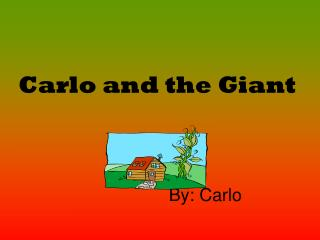 Carlo and the Giant 			By: Carlo