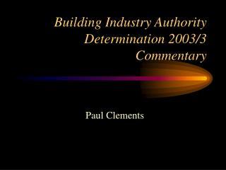 Building Industry Authority Determination 2003/3 Commentary
