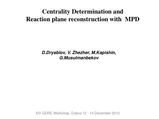Centrality Determination and  Reaction plane reconstruction with  MPD