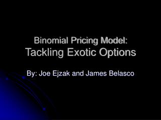 Binomial Pricing Model: Tackling Exotic Options