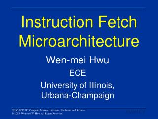 Instruction Fetch Microarchitecture