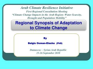 Arab Climate Resilience Initiative First Regional Consultation Meeting  Climate Change Impacts in the Arab Region: Water