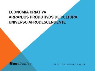 Economia Criativa Arranjos Produtivos de Cultura Universo Afrodescendente