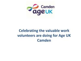 Celebrating the valuable work volunteers are doing for Age UK Camden