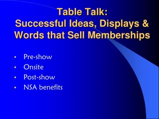 Table Talk:  Successful Ideas, Displays & Words that Sell Memberships