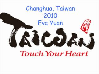 Changhua, Taiwan 2010 Eva Yuan