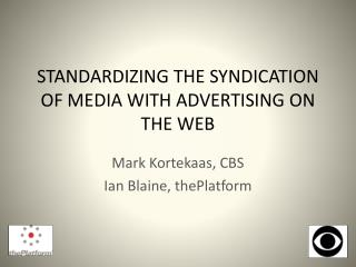 Standardizing the syndication of media with advertising on the web