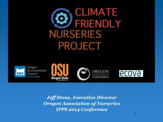 Jeff Stone, Executive Director Oregon Association of Nurseries IPPS 2014 Conference